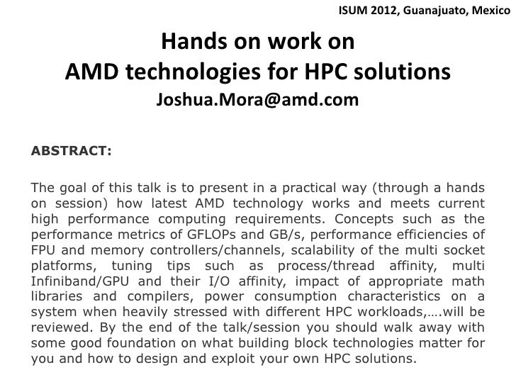 ISUM 2012, Guanajuato, Mexico            Hands on work on     AMD technologies for HPC solutions                   Joshua....