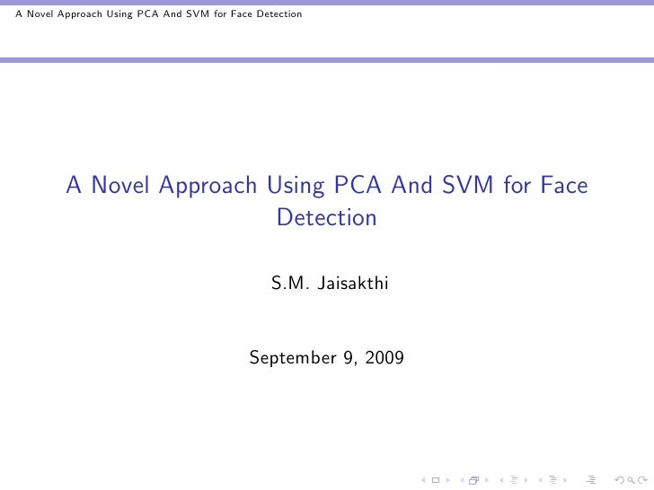 A Novel Approach Using PCA And SVM for Face Detection              A Novel Approach Using PCA And SVM for Face            ...