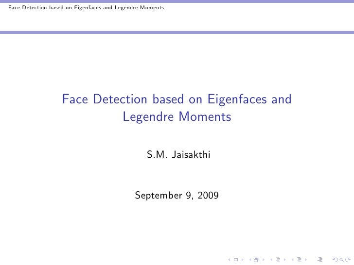 Face Detection based on Eigenfaces and Legendre Moments                       Face Detection based on Eigenfaces and      ...