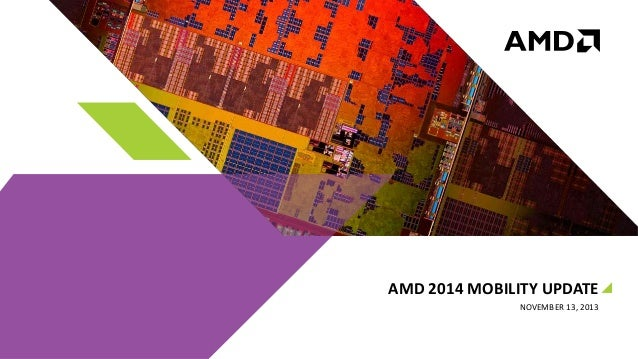 AMD 2014 MOBILITY UPDATE NOVEMBER 13, 2013