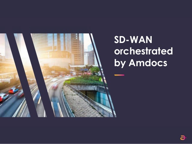 SD-WAN orchestrated by Amdocs