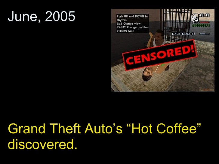 """Grand Theft Auto's """"Hot Coffee"""" discovered. June, 2005"""