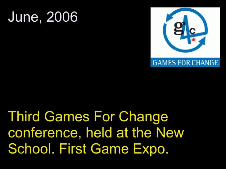Third Games For Change conference, held at the New School. First Game Expo. June, 2006