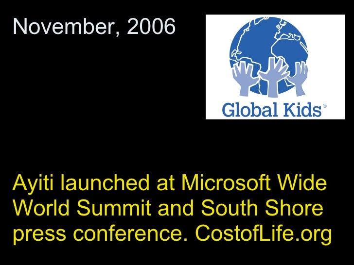 Ayiti launched at Microsoft Wide World Summit and South Shore press conference. CostofLife.org November, 2006