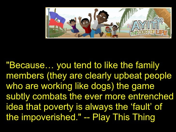 """""""Because… you tend to like the family members (they are clearly upbeat people who are working like dogs) the game sub..."""
