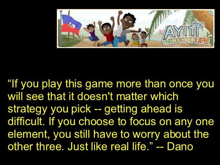 """"""" If you play this game more than once you will see that it doesn't matter which strategy you pick -- getting ahead is dif..."""