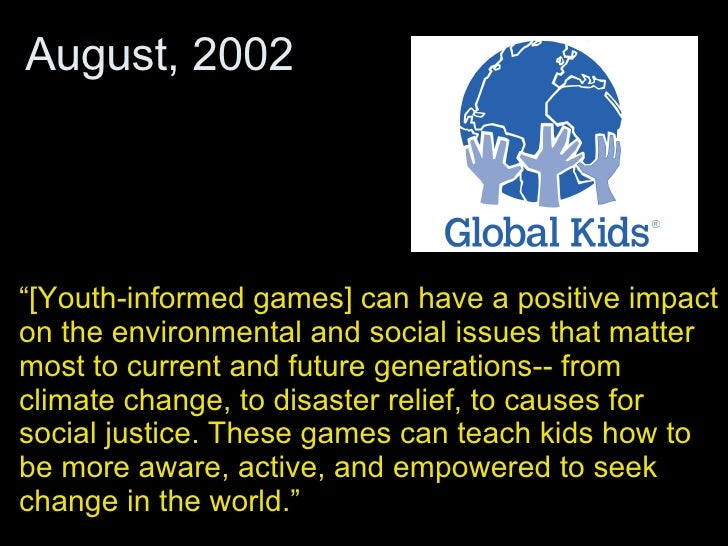 """"""" [Youth-informed games] can have a positive impact on the environmental and social issues that matter most to current and..."""