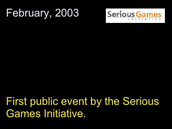 First public event by the Serious Games Initiative.  February, 2003