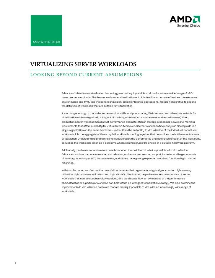 AMD White Paper: Virtualizing Server Workloads         AMD White PAPer         VIRTUALIZING SERVER WORKLOADS     LOOKING B...