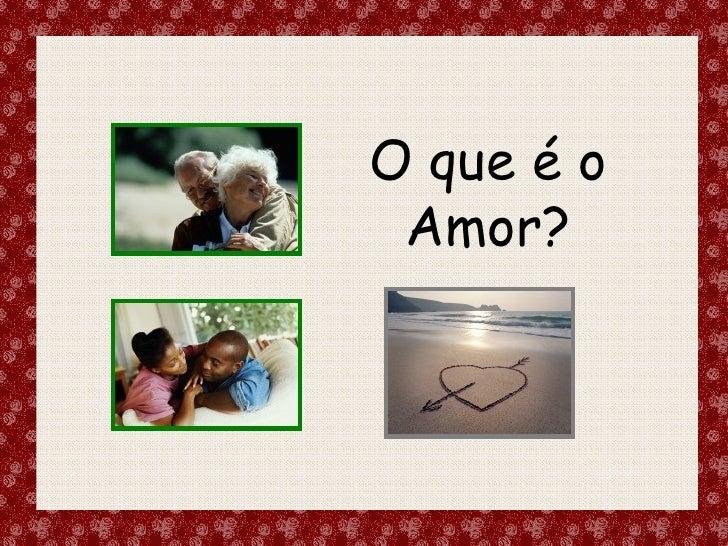 O que é o Amor?