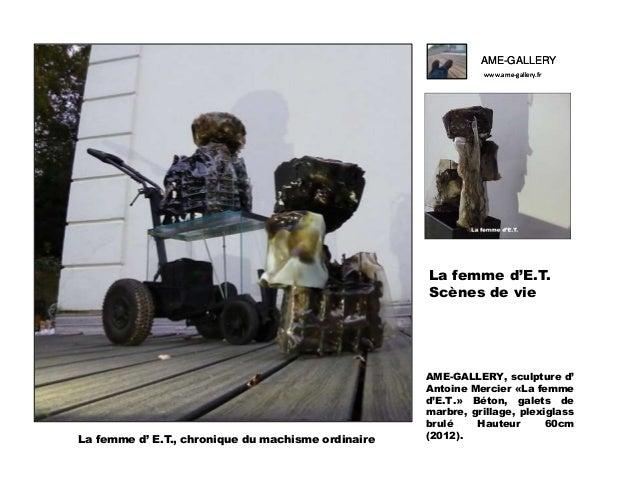 AME-GALLERY www.ame-gallery.fr  La femme d'E.T. Scènes de vie  La femme d' E.T., chronique du machisme ordinaire  AME-GALL...