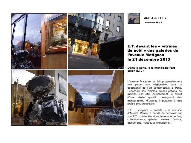 AME-GALLERY www.ame-gallery.fr  E.T. devant les « vitrines de noël » des galeries de l'avenue Matignon le 21 décembre 2013...