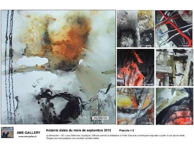 Instants datés du mois de septembre 2013 Planche 1/5 www.ame-gallery.fr AME-GALLERY La démarche « 3D » pour Déformer, Dupl...