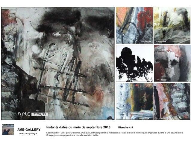 Instants datés du mois de septembre 2013 Planche 4/5 www.ame-gallery.fr AME-GALLERY La démarche « 3D » pour Déformer, Dupl...