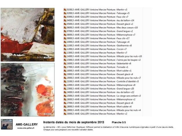 Instants datés du mois de septembre 2013 Planche 5/5 www.ame-gallery.fr AME-GALLERY La démarche « 3D » pour Déformer, Dupl...