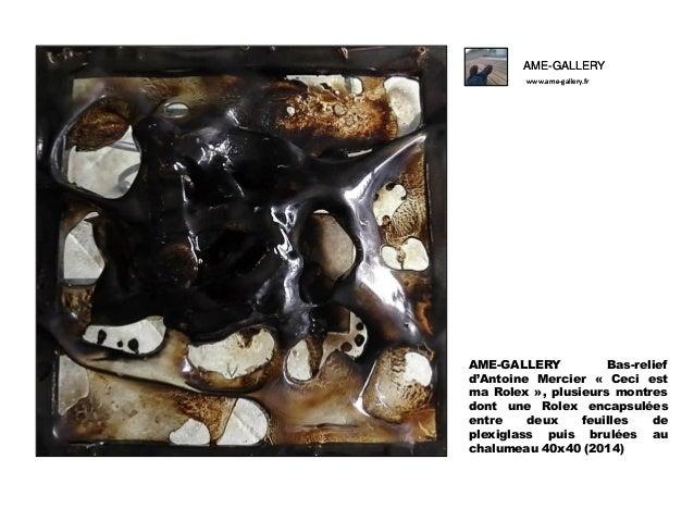 AME-GALLERY www.ame-gallery.fr  AME-GALLERY Bas-relief d'Antoine Mercier « Ceci est ma Rolex », plusieurs montres dont une...