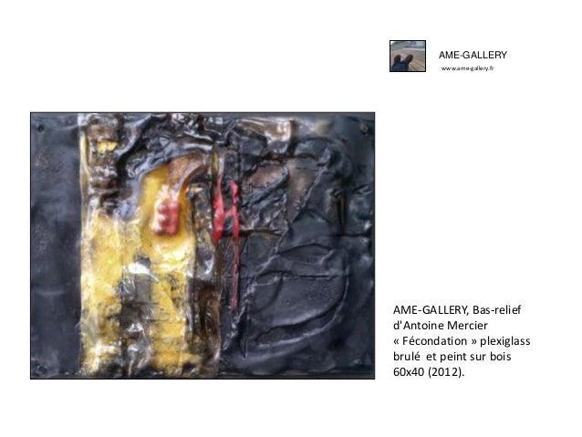 AME-GALLERY www.ame-gallery.fr AME-GALLERY, Bas-relief d'Antoine Mercier « Fécondation » plexiglass brulé et peint sur boi...