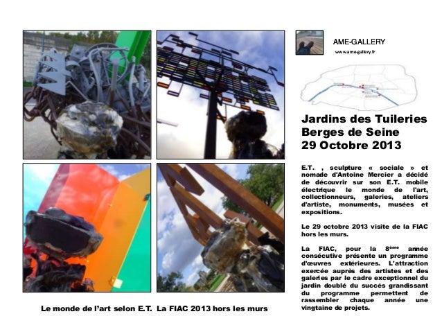 AME-GALLERY www.ame-gallery.fr  Jardins des Tuileries Berges de Seine 29 Octobre 2013 E.T. , sculpture « sociale » et noma...