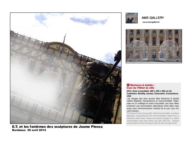 Ame gallery dans la série le monde de l'art selon e.t., 26 avril 2014 bordeaux rencontre avec les sculptures de jaume plensa-pdf Slide 2