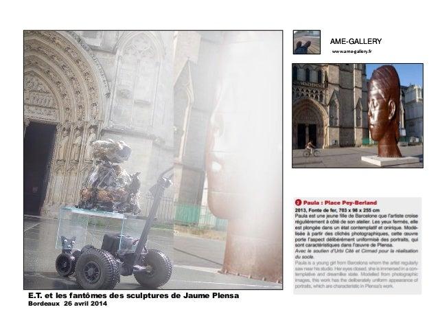 Ame gallery dans la série le monde de l'art selon e.t., 26 avril 2014 bordeaux rencontre avec les sculptures de jaume plensa-pdf Slide 3