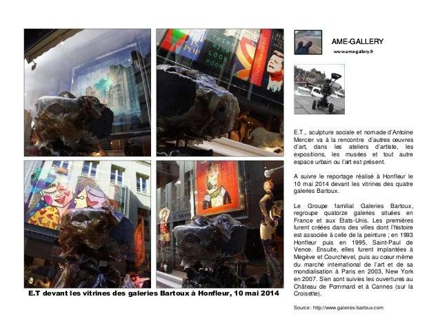 AME-GALLERY www.ame-gallery.fr AME-GALLERY www.ame-gallery.fr E.T., sculpture sociale et nomade d'Antoine Mercier va à la ...