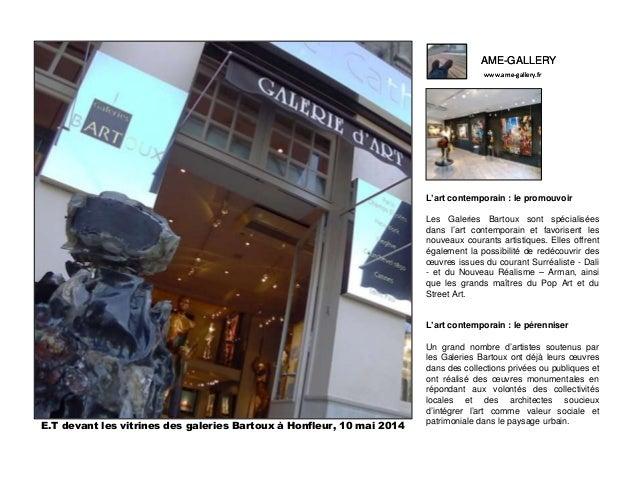 Ame gallery le monde de l'art selon e.t.-100514 e.t. devant les vitrines des galeries bartoux à honfleur Slide 2