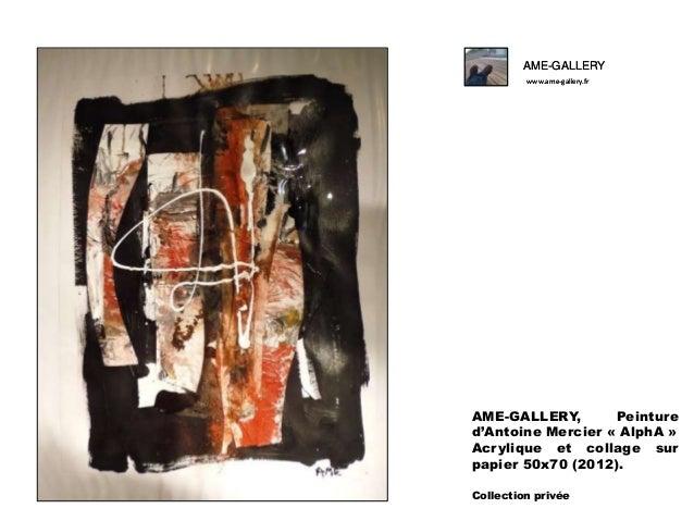 AME-GALLERY www.ame-gallery.fr  AME-GALLERY, Peinture d'Antoine Mercier « AlphA » Acrylique et collage sur papier 50x70 (2...