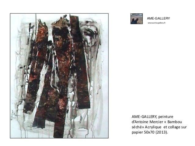 AME-GALLERY www.ame-gallery.fr AME-GALLERY, peinture d'Antoine Mercier « Bambou séché» Acrylique et collage sur papier 50x...