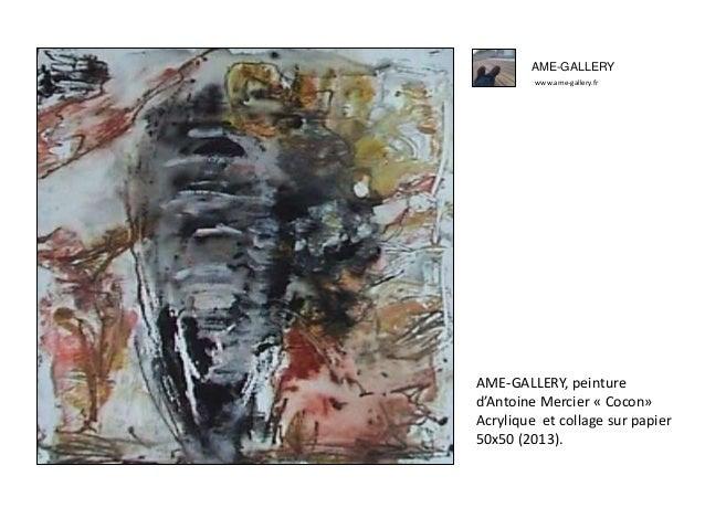 AME-GALLERY www.ame-gallery.fr AME-GALLERY, peinture d'Antoine Mercier « Cocon» Acrylique et collage sur papier 50x50 (201...