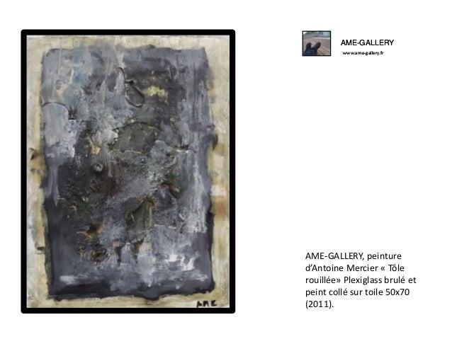 AME-GALLERY www.ame-gallery.fr  AME-GALLERY, peinture d'Antoine Mercier « Tôle rouillée» Plexiglass brulé et peint collé s...
