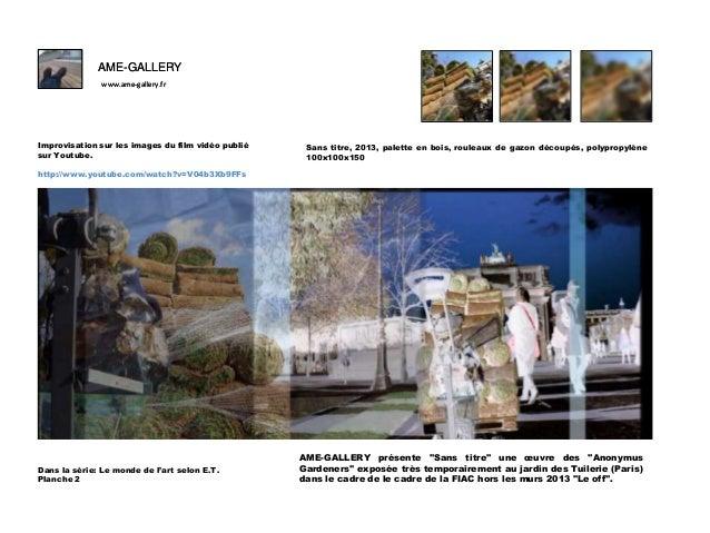 AME-GALLERY www.ame-gallery.fr  F Improvisation sur les images du film vidéo publié sur Youtube.  F  F  http://www.youtube...