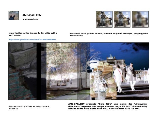 AME-GALLERY www.ame-gallery.fr  F Improvisation sur les images du film vidéo publié sur Youtube.  Sans titre, 2013, palett...