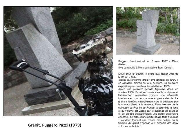 Granit, Ruggero Pazzi (1979) Ruggero Pazzi est né le 15 mars 1927 à Milan (Italie). Il vit et travaille à Montreuil (Seine...