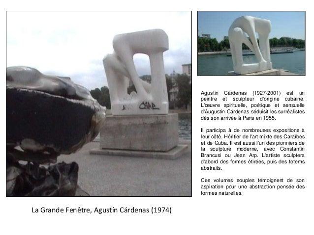 La Grande Fenêtre, Agustín Cárdenas (1974) Agustin Cárdenas (1927-2001) est un peintre et sculpteur d'origine cubaine. L'œ...