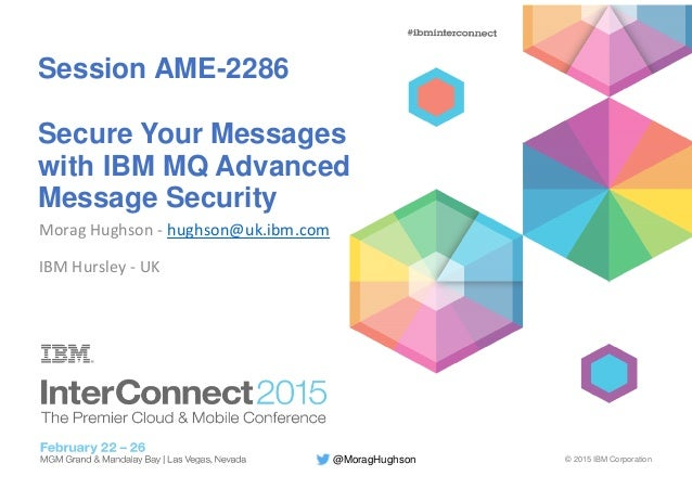 Secure Your Messages with IBM MQ Advanced Message Security