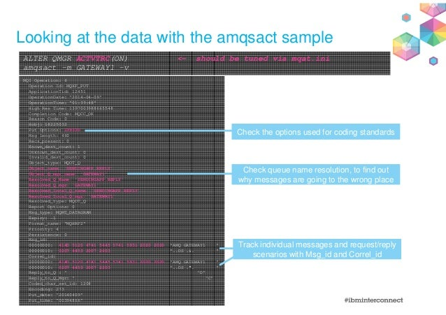 @MoragHughson Looking at the data with the amqsact sample ALTER QMGR ACTVTRC(ON) <- should be tuned via mqat.ini amqsact -...
