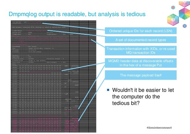 @MoragHughson Dmpmqlog output is readable, but analysis is tedious Wouldn't it be easier to let the computer do the tediou...
