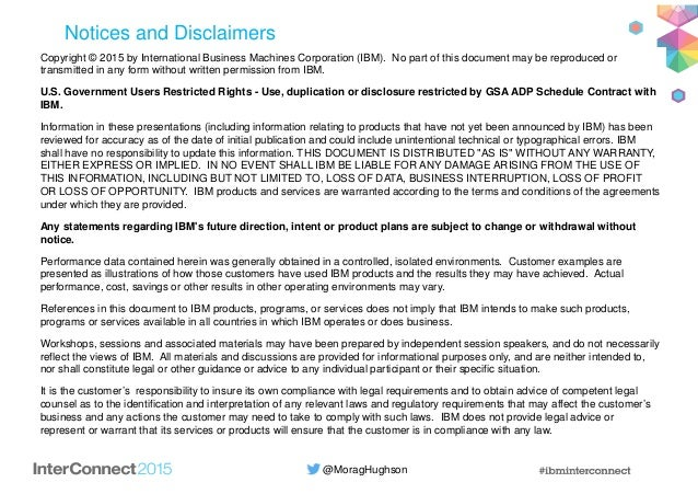 @MoragHughson Notices and Disclaimers Copyright © 2015 by International Business Machines Corporation (IBM). No part of th...