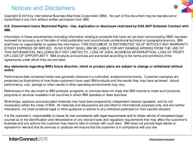 Notices and Disclaimers Copyright © 2015 by International Business Machines Corporation (IBM). No part of this document ma...