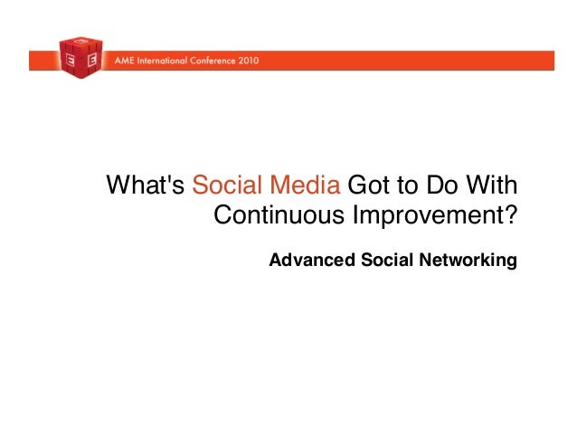 What's Social Media Got to Do With Continuous Improvement?  Advanced Social Networking!