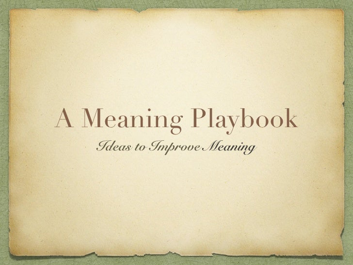 A Meaning Playbook    Ideas to Improve Meaning