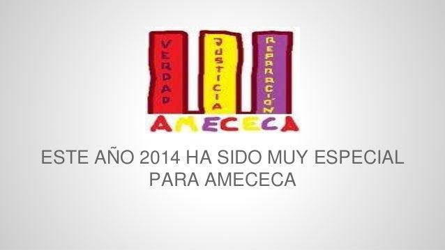 ESTE AÑO 2014 HA SIDO MUY ESPECIAL PARA AMECECA