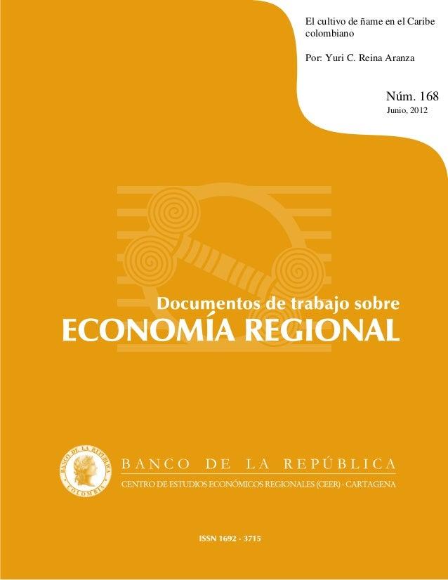 El cultivo de ñame en el CaribecolombianoPor: Yuri C. Reina AranzaNúm. 168Junio, 2012
