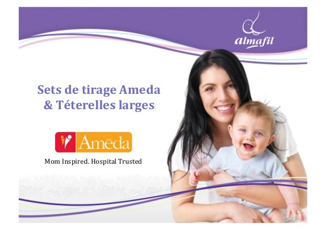 Sets de tirage Ameda  & Téterelles larges  Mom Inspired. Hospital Trusted