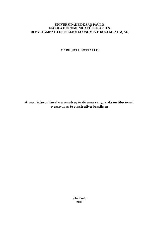 UNIVERSIDADE DE SÃO PAULO ESCOLA DE COMUNICAÇÕES E ARTES DEPARTAMENTO DE BIBLIOTECONOMIA E DOCUMENTAÇÃO MARILÚCIA BOTTALLO...