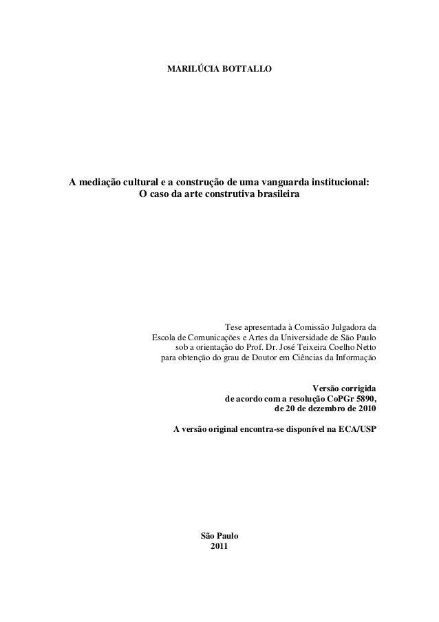 A mediação cultural e a construção de uma vanguarda institucional: O caso da arte construtiva brasileira. MARILÚCIA BOTTALLO / USP Slide 2