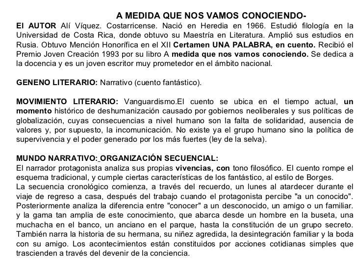 A MEDIDA QUE NOS VAMOS CONOCIENDO El AUTOR  Alí Víquez. Costarricense. Nació en Heredia en 1966. Estudió filología en la ...