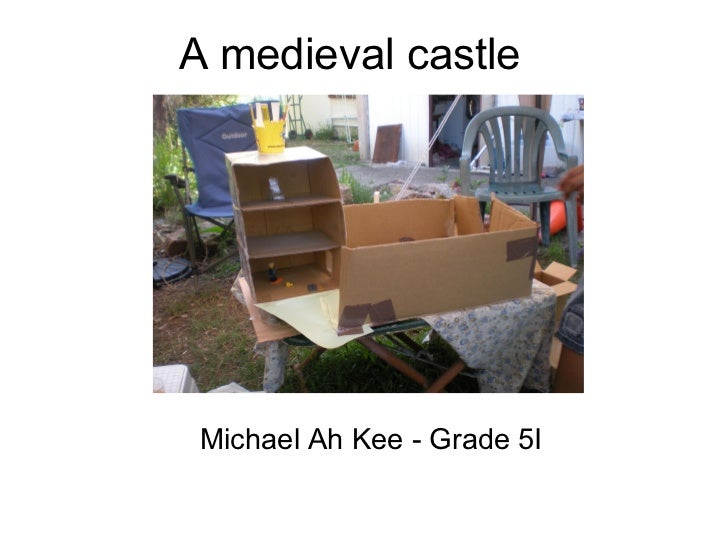 A medieval castle      Michael Ah Kee - Grade 5I