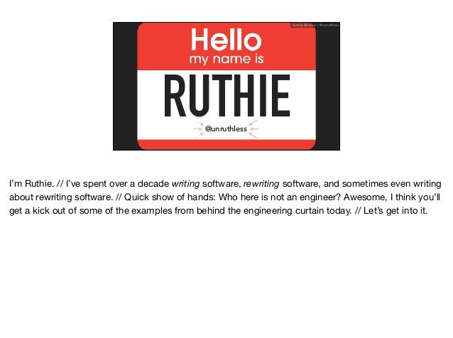 RUTHIE Ruthie BenDor / @unruthless @unruthless I'm Ruthie. // I've spent over a decade writing software, rewriting softwar...