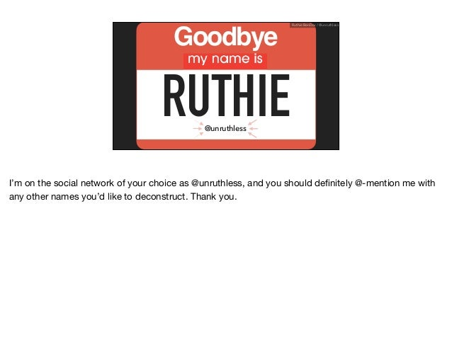 Ruthie BenDor / @unruthless RUTHIE@unruthless Goodbye I'm on the social network of your choice as @unruthless, and you sho...